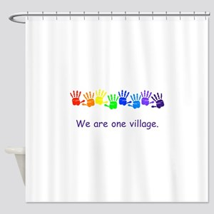 We Are One Village Rainbow Gifts Shower Curtain